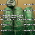 Safety Glazing Green Tape to fix pre-laminated glass with EVA PVB TPU SGP interlayer film (13)