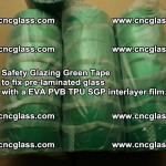 Safety Glazing Green Tape to fix pre-laminated glass with EVA PVB TPU SGP interlayer film (14)