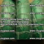 Safety Glazing Green Tape to fix pre-laminated glass with EVA PVB TPU SGP interlayer film (15)