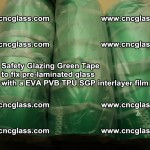 Safety Glazing Green Tape to fix pre-laminated glass with EVA PVB TPU SGP interlayer film (17)