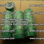 Safety Glazing Green Tape to fix pre-laminated glass with EVA PVB TPU SGP interlayer film (2)