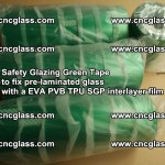 Safety Glazing Green Tape to fix pre-laminated glass with EVA PVB TPU SGP interlayer film (22)
