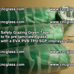 Safety Glazing Green Tape to fix pre-laminated glass with EVA PVB TPU SGP interlayer film (24)
