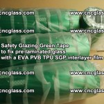 Safety Glazing Green Tape to fix pre-laminated glass with EVA PVB TPU SGP interlayer film (28)