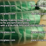 Safety Glazing Green Tape to fix pre-laminated glass with EVA PVB TPU SGP interlayer film (29)