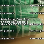 Safety Glazing Green Tape to fix pre-laminated glass with EVA PVB TPU SGP interlayer film (30)