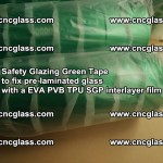 Safety Glazing Green Tape to fix pre-laminated glass with EVA PVB TPU SGP interlayer film (31)