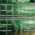 Safety Glazing Green Tape to fix pre-laminated glass with EVA PVB TPU SGP interlayer film (32)