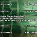 Safety Glazing Green Tape to fix pre-laminated glass with EVA PVB TPU SGP interlayer film (34)