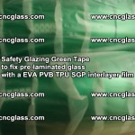 Safety Glazing Green Tape to fix pre-laminated glass with EVA PVB TPU SGP interlayer film (35)
