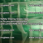 Safety Glazing Green Tape to fix pre-laminated glass with EVA PVB TPU SGP interlayer film (36)