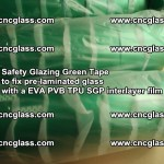 Safety Glazing Green Tape to fix pre-laminated glass with EVA PVB TPU SGP interlayer film (37)