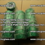 Safety Glazing Green Tape to fix pre-laminated glass with EVA PVB TPU SGP interlayer film (4)