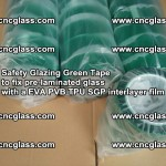 Safety Glazing Green Tape to fix pre-laminated glass with EVA PVB TPU SGP interlayer film (42)