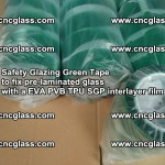 Safety Glazing Green Tape to fix pre-laminated glass with EVA PVB TPU SGP interlayer film (44)