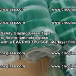 Safety Glazing Green Tape to fix pre-laminated glass with EVA PVB TPU SGP interlayer film (47)