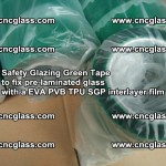 Safety Glazing Green Tape to fix pre-laminated glass with EVA PVB TPU SGP interlayer film (48)