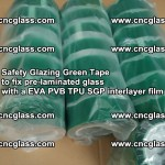 Safety Glazing Green Tape to fix pre-laminated glass with EVA PVB TPU SGP interlayer film (52)
