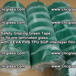 Safety Glazing Green Tape to fix pre-laminated glass with EVA PVB TPU SGP interlayer film (53)