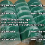 Safety Glazing Green Tape to fix pre-laminated glass with EVA PVB TPU SGP interlayer film (56)