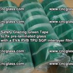 Safety Glazing Green Tape to fix pre-laminated glass with EVA PVB TPU SGP interlayer film (57)
