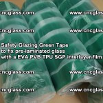 Safety Glazing Green Tape to fix pre-laminated glass with EVA PVB TPU SGP interlayer film (59)