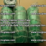 Safety Glazing Green Tape to fix pre-laminated glass with EVA PVB TPU SGP interlayer film (6)