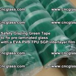 Safety Glazing Green Tape to fix pre-laminated glass with EVA PVB TPU SGP interlayer film (60)