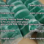 Safety Glazing Green Tape to fix pre-laminated glass with EVA PVB TPU SGP interlayer film (61)