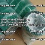 Safety Glazing Green Tape to fix pre-laminated glass with EVA PVB TPU SGP interlayer film (64)