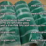 Safety Glazing Green Tape to fix pre-laminated glass with EVA PVB TPU SGP interlayer film (66)