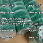 Safety Glazing Green Tape to fix pre-laminated glass with EVA PVB TPU SGP interlayer film (70)