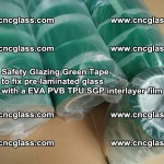 Safety Glazing Green Tape to fix pre-laminated glass with EVA PVB TPU SGP interlayer film (71)