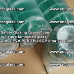 Safety Glazing Green Tape to fix pre-laminated glass with EVA PVB TPU SGP interlayer film (73)