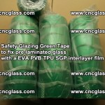 Safety Glazing Green Tape to fix pre-laminated glass with EVA PVB TPU SGP interlayer film (9)